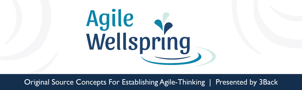 Agile Wellspring