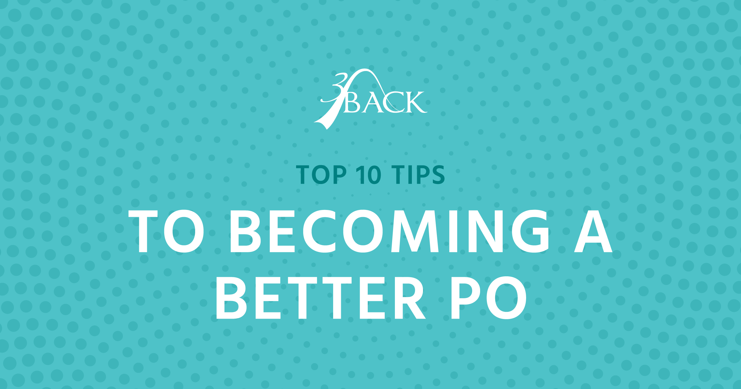 3Back-10-Tips-To-Becoming-A-Better-Product-Owner