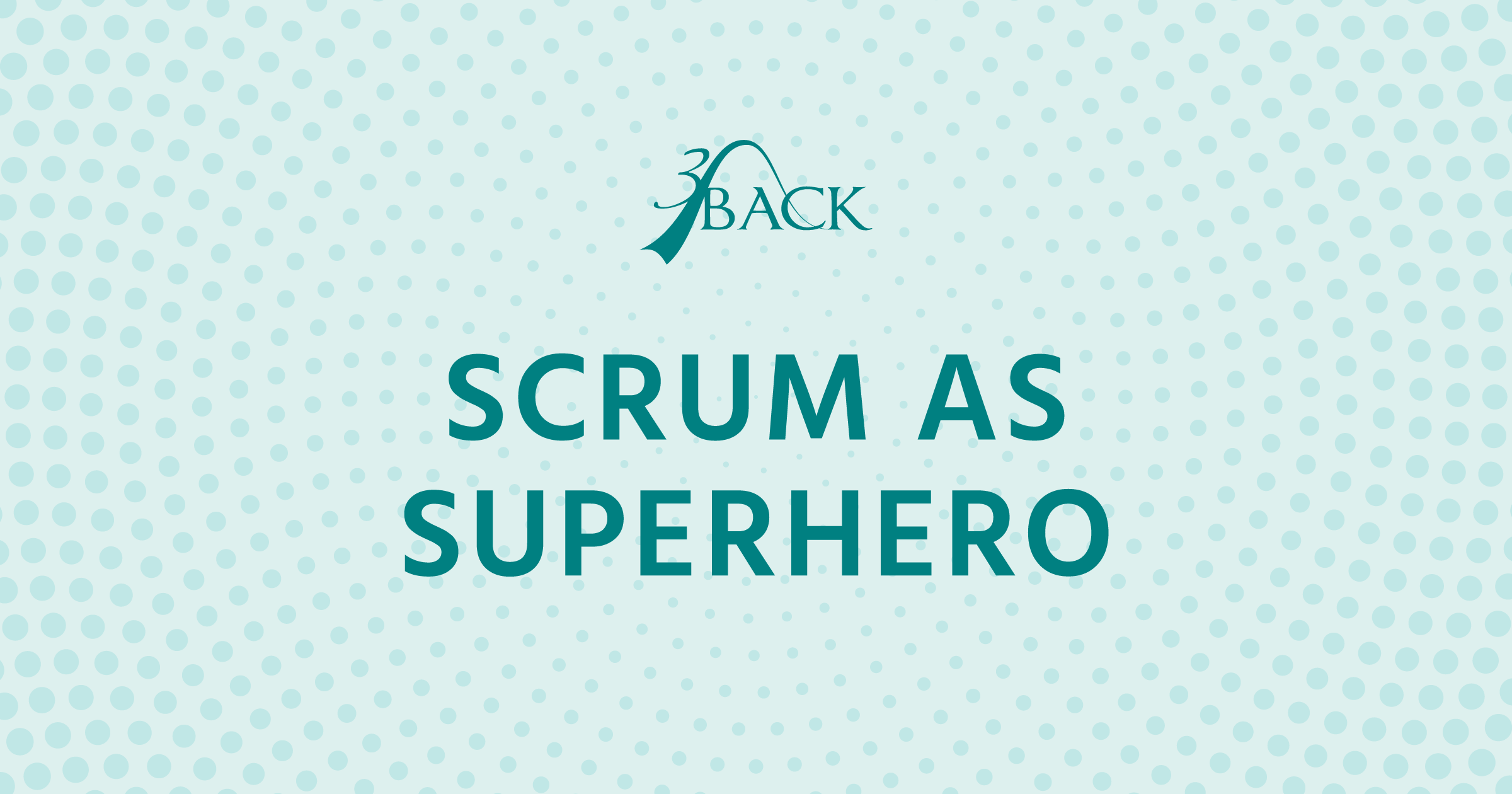 3Back-Scrum-As-Superhero