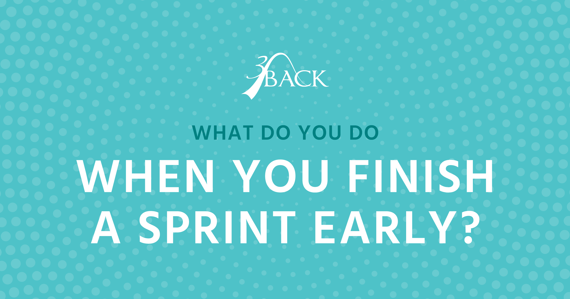 3Back-Finish-A-Sprint-Early