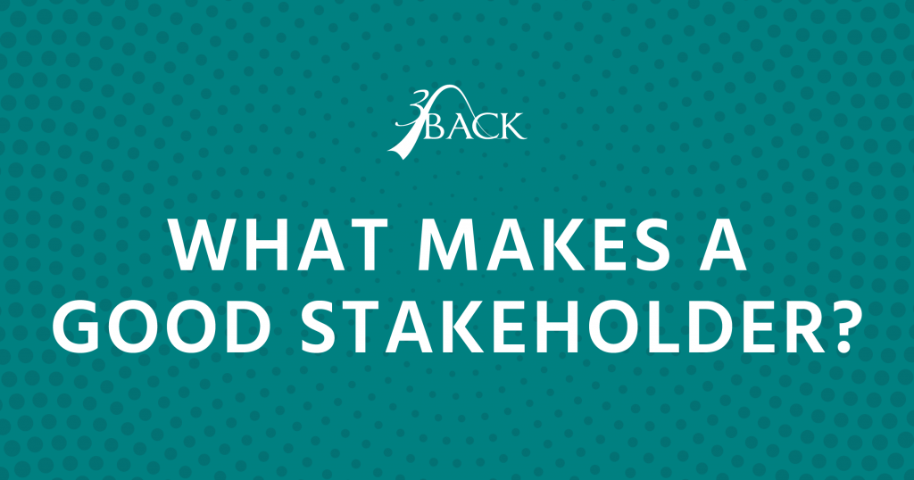 3Back-What-Makes-A-Good-Stakeholder